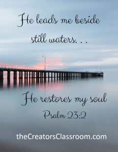 """Photo of calm water and word overlay of, """"He leads me beside still waters, He restores my soul."""""""