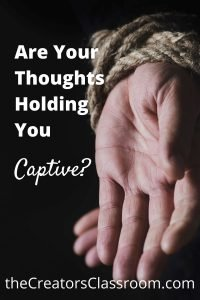 "Photo of hands tied- and text overlay of, ""Are your thoughts holding you captive?"""