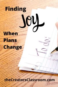 """Photo of a to-do list and text overlay that reads, """"finding joy when plans change."""""""