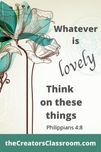 "Photo of a scripture card that says, ""Whatever is lovely think on these things"" Philippians 4:8.  This type of thinking is required if your thoughts are holding you captive."