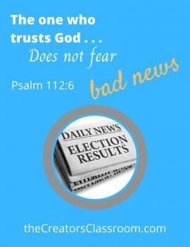 Scripture Card to remind the reader that the person who trusts God does not fear bad news. They know how to have peace during politics of fear.