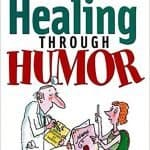 """Photo of the book """"Healing through humor.""""  More reasons to laugh when you don't feel like it"""