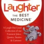 """Photo of Reader's Digest book, """"Laughter- the Best Medicine."""" Even when we don't think we can laugh, this book gives many reasons to laugh when you don't feel like it."""
