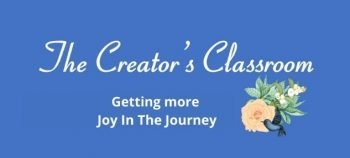The image is the landing page for the private Facebook and MeWe groups called, The Creator's Classroom: getting more joy in the journey.