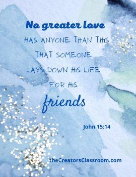 """Photo of scripture card with verse from John 15:14, which reads, """"No greater has anyone than this, that someone lays down their life for this friends."""""""