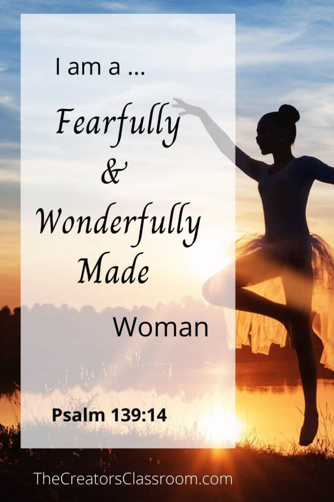 """Silhouette of ballerina dancing in the sunset. Overlay of words that read, """"I am a fearfully and wonderfully made woman."""""""